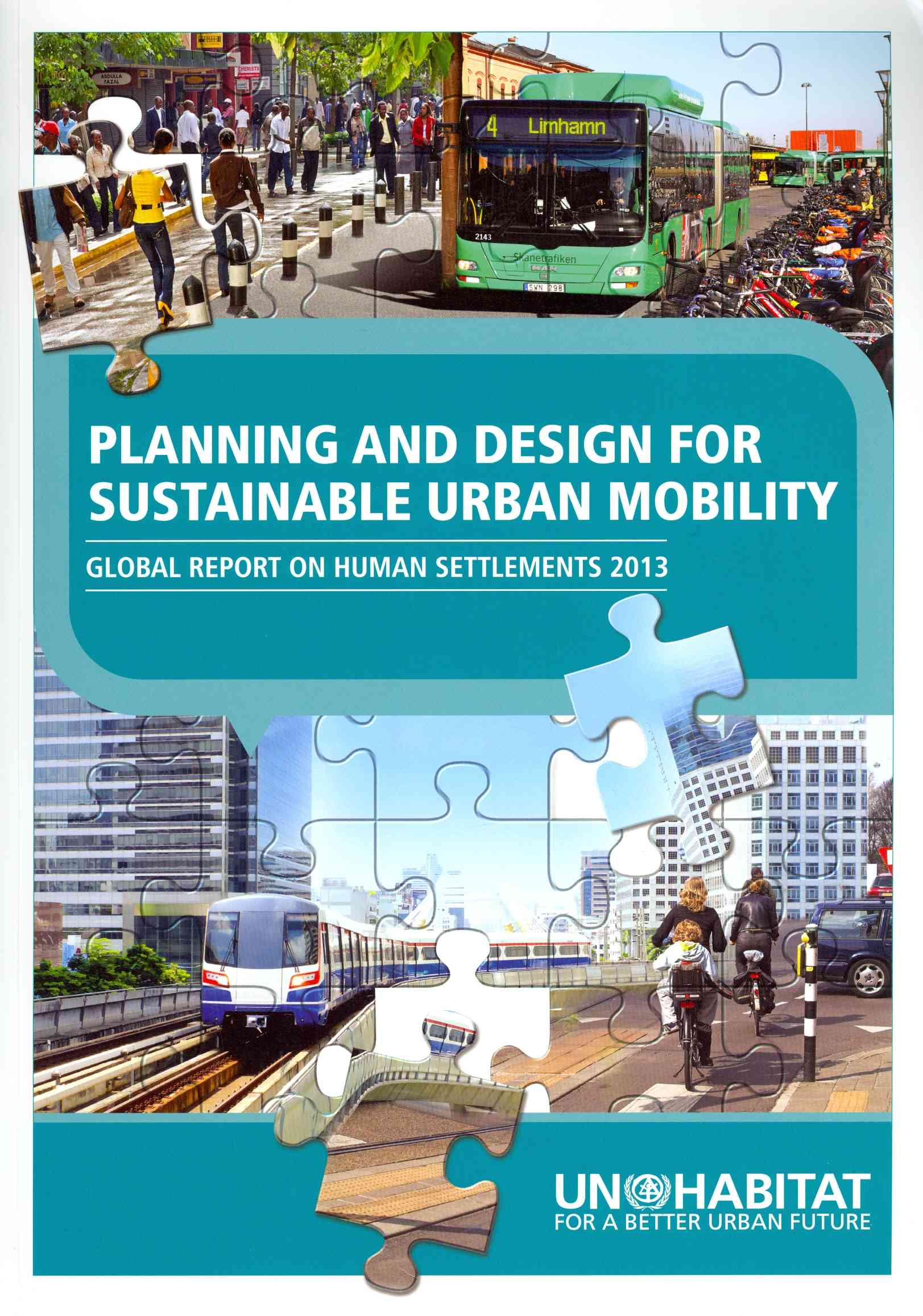 Planning and Design for Sustainable Urban Mobility By Un Habitat,