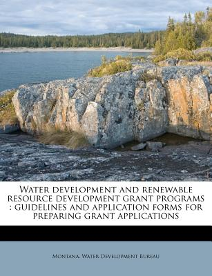 Nabu Press Water Development and Renewable Resource Development Grant Programs: Guidelines and Application Forms for Preparing Grant Applic at Sears.com